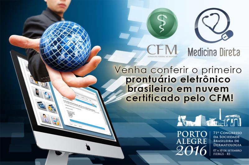 Anuncio Medicina Direta CBD 2016 2a 800x533 - A Medicina Direta irá lançar durante o Congresso da SBD em Porto Alegre o primeiro prontuário eletrônico brasileiro em nuvem certificado pelo CFM e integrado com uma autoridade certificadora.